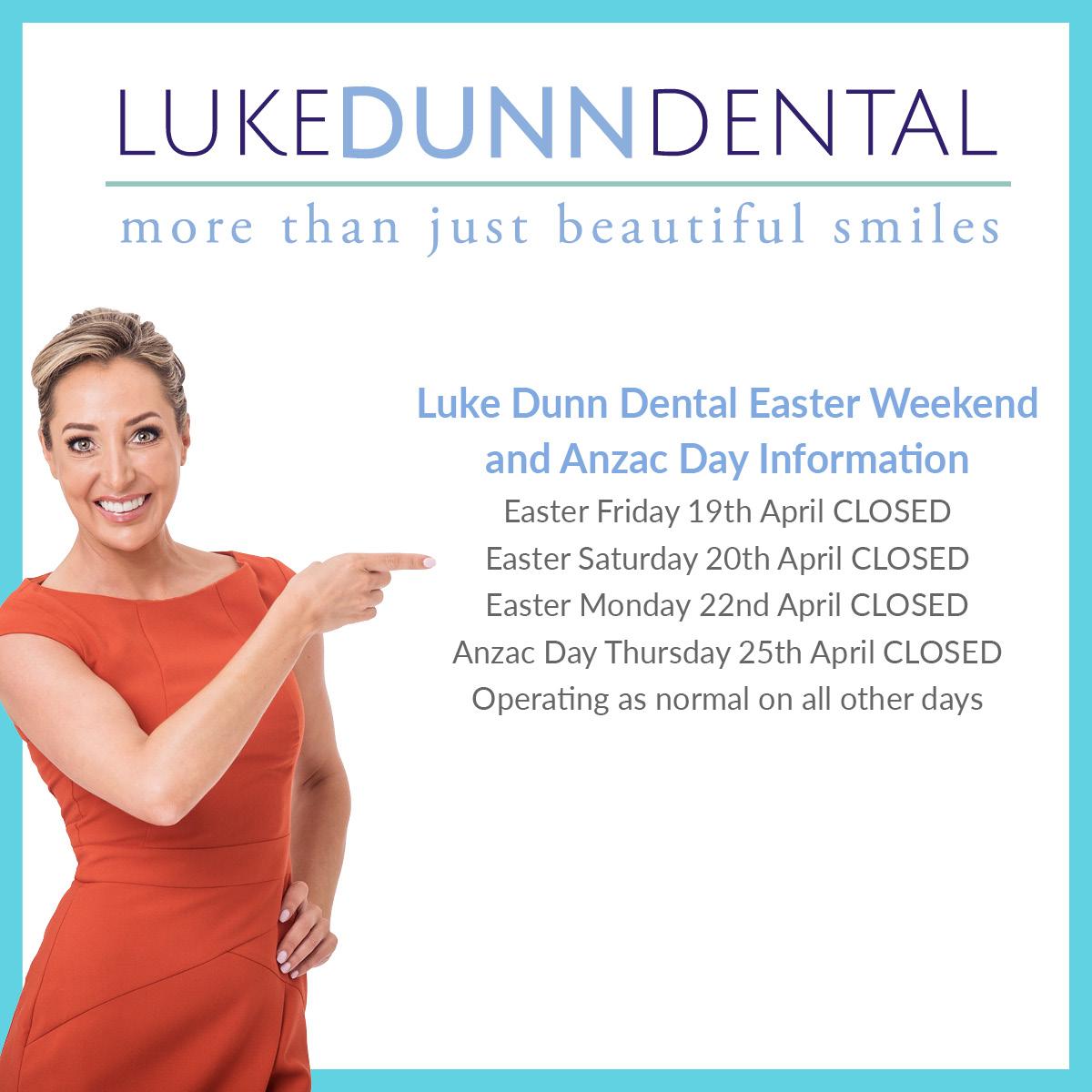 Luke Dunn Dental Easter Opening Hours 2019